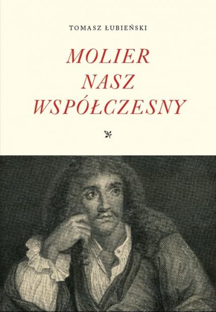 Molier nasz współczesny - Tomasz Łubieński | okładka