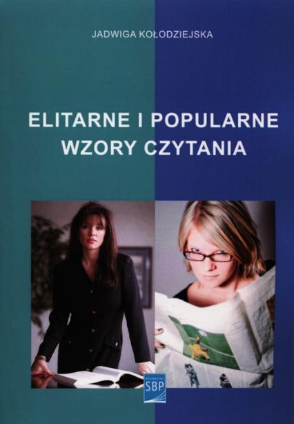 Elitarne i popularne wzory czytania - Jadwiga Kołodziejska | okładka