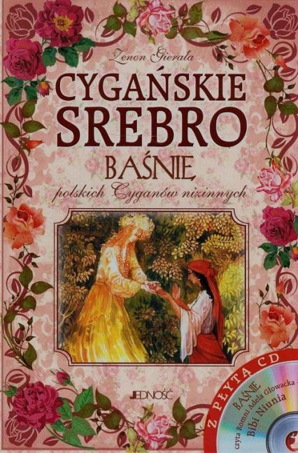 Cygańskie srebro Baśnie polskich Cyganów nizinnych + CD - Zenon Gierała | okładka