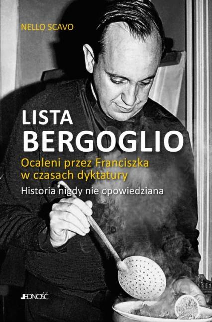 Lista Bergoglio Ocaleni przez Franciszka w czasach dyktatury. Historia nigdy nie opowiedziana - Nello Scavo | okładka