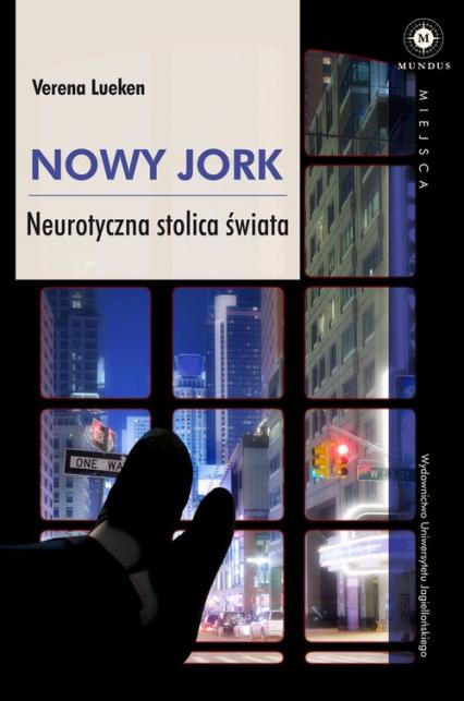 Nowy Jork Neurotyczna stolica świata - Verena Lueken | okładka