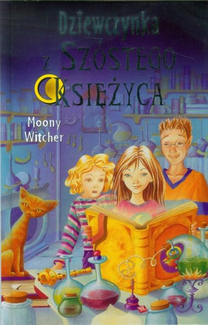 Dziewczynka z Szóstego Księżyca 1 - Moony Witcher | okładka