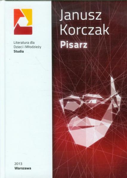 Janusz Korczak Pisarz -    okładka