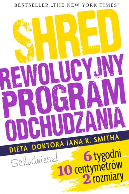 Shred, czyli rewolucyjny program odchudzania - Smith Ian K. | okładka