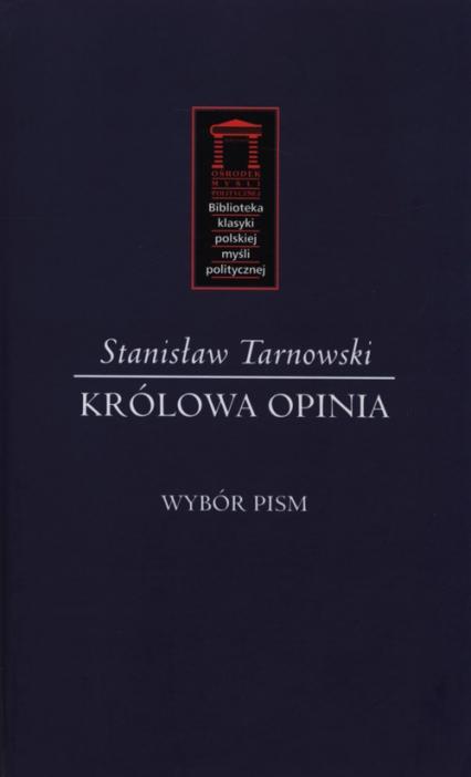 Królowa Opinia Wybór pism - Stanisław Tarnowski | okładka