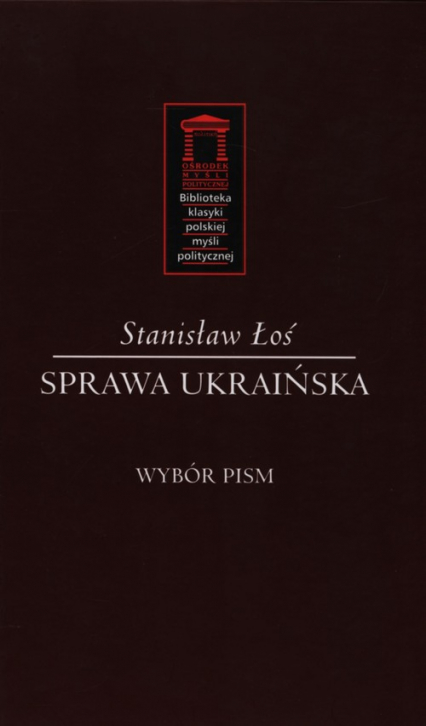 Sprawa ukraińska Wybór pism - Stanisław Łoś | okładka