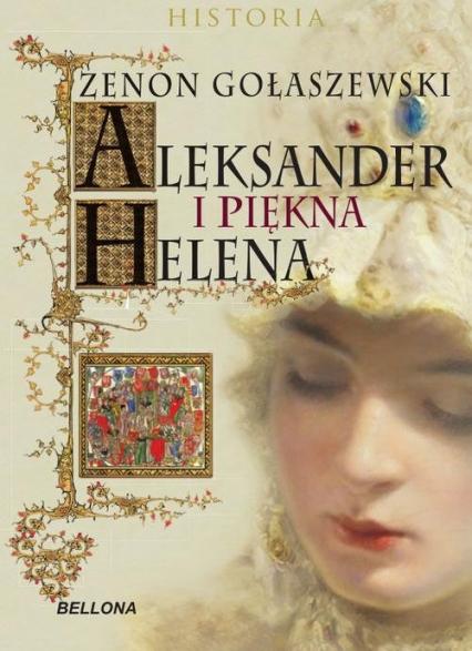 Aleksander i piękna Helena - Zenon Gołaszewski | okładka