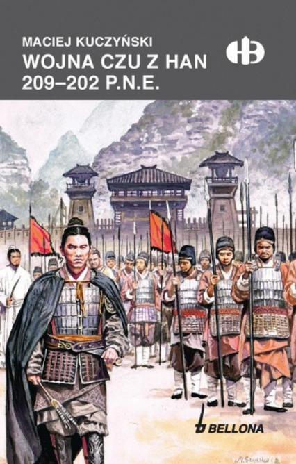 Wojna Czu z Han 209-202 p.n.e. - Maciej Kuczyński | okładka