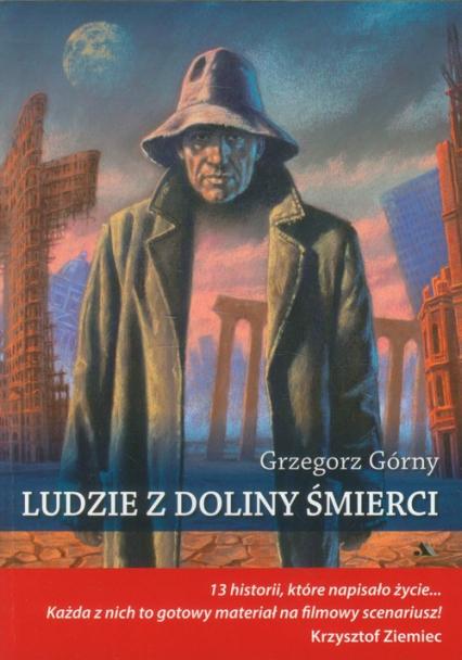 Ludzie z doliny śmierci - Grzegorz Górny   okładka