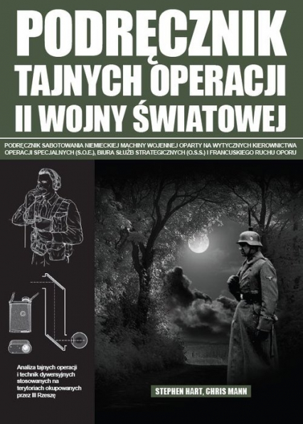 Podręcznik tajnych operacji II wojny światowej - Hart Stephen, Mann Chris   okładka