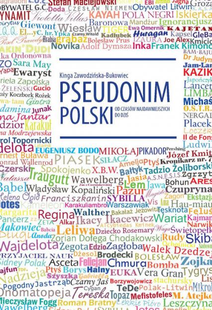 Pseudonim polski od czasów najdawniejszych do dziś - Kinga Zawodzińska-Bukowiec | okładka