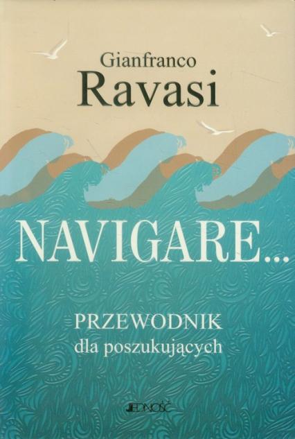 Navigare Przewodnik dla poszukujących - Gianfranco Ravasi | okładka