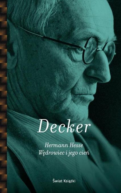 Hermann Hesse Wędrowiec i jego cień - Gunnar Decker | okładka