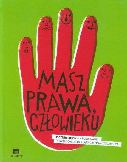 Masz prawa, człowieku Picture Book na podstawie powszechnej deklaracji praw człowieka -  | okładka