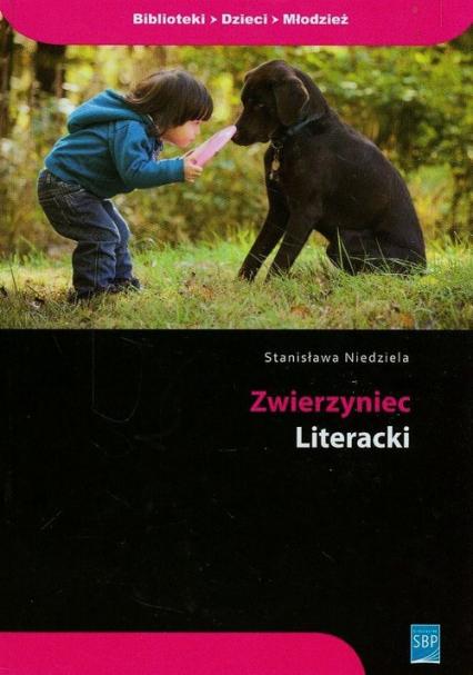 Zwierzyniec literacki - Stanisława Niedziela | okładka