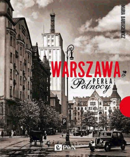 Warszawa Perła Północy - Maria Barbasiewicz | okładka