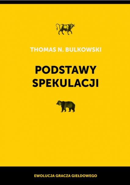 Podstawy spekulacji Ewolucja gracza giełdowego - Bulkowski Thomas N.   okładka