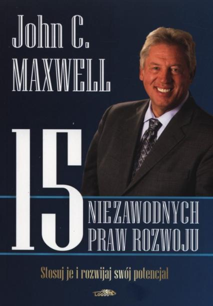 15 niezawodnych praw rozwoju - Maxwell John C. | okładka