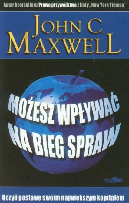 Możesz wpływać na bieg spraw - Maxwell John C. | okładka