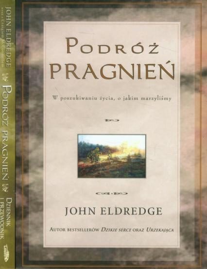 Podróż pragnień / Podróż pragnień Dziennik i przewodnik Pakiet - John Eldredge | okładka