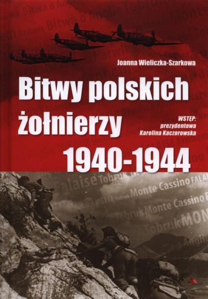 Bitwy polskich żołnierzy 1940-1944 + CD - Joanna Wieliczka-Szarkowa | okładka