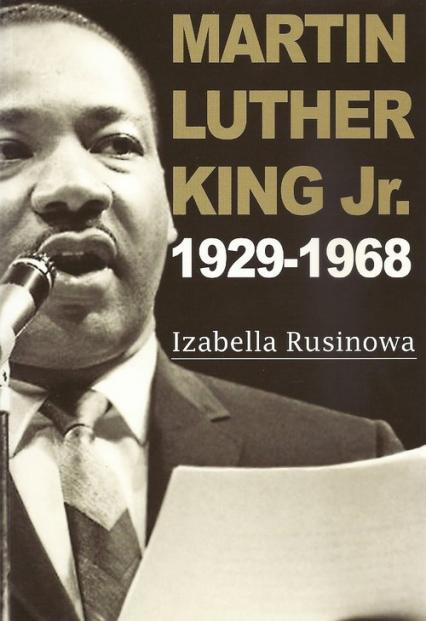 Martin Luther King Jr. 1929-1968 - Izabella Rusinowa | okładka