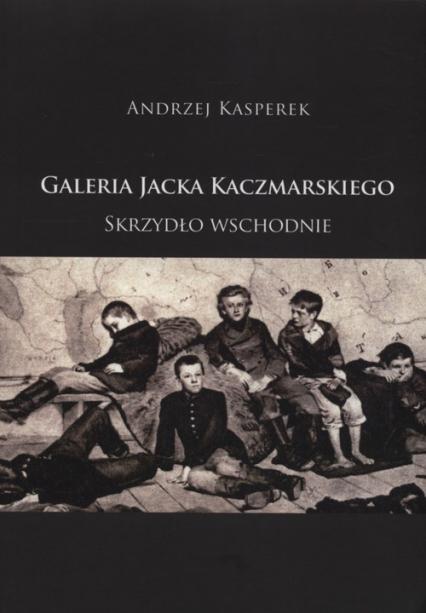 Galeria Jacka Kaczmarskiego Skrzydło wschodnie - Andrzej Kasperek | okładka