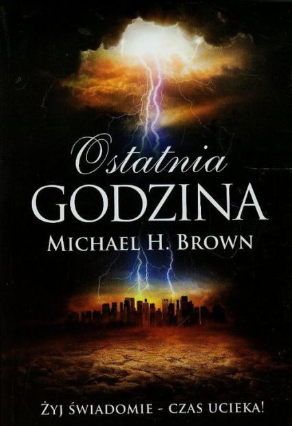 Ostatnia godzina - Brown Michael H. | okładka