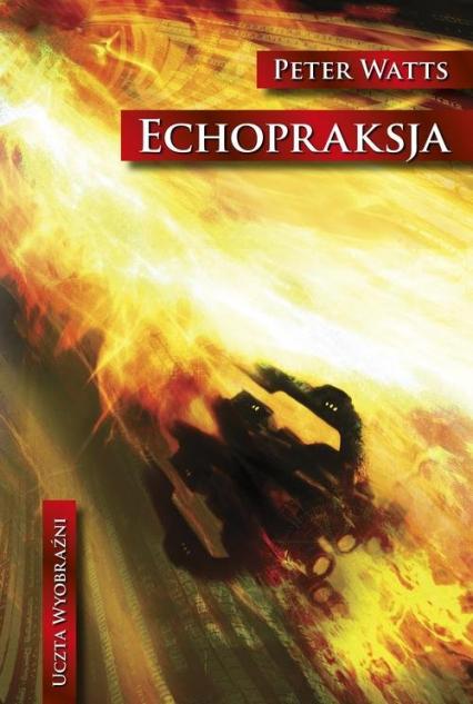 Echopraksja - Peter Watts | okładka