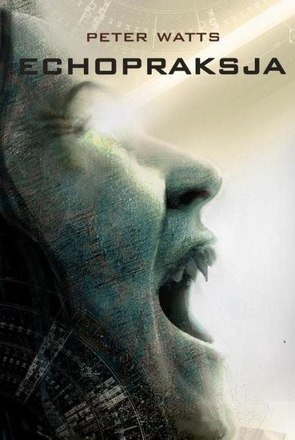 Echopraksja - Peter Watts   okładka