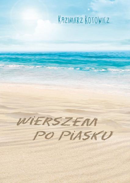 Wierszem po piasku - Kazimierz Kotowicz | okładka