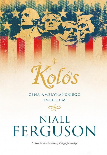 Kolos Cena amerykańskiego imperium - Niall Ferguson   okładka