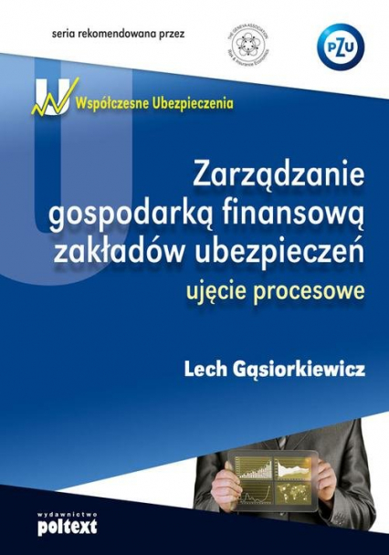 Zarządzanie gospodarką finansową zakładów ubezpieczeń ujęcie procesowe - Lech Gąsiorkiewicz   okładka