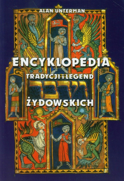 Encyklopedia tradycji i legend żydowskich - Alan Unterman   okładka