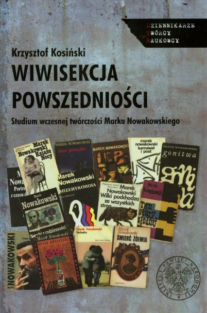 Wiwisekcja powszedniości Studium wczesnej twórczości Marka Nowakowskiego - Krzysztof Kosiński | okładka