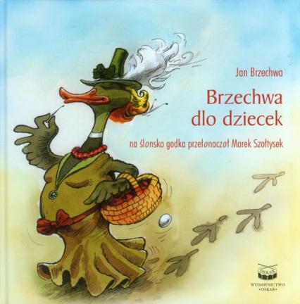 Brzechwa dlo dziecek wersja śląska - Jan Brzechwa | okładka