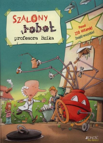 Szalony robot profesora Bzika - Dirk Hennig | okładka