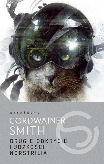 Drugie Odkrycie Ludzkości. Norstrilia - Cordwainer Smith | okładka