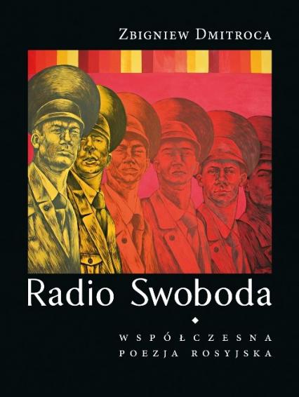 Radio Swoboda Współczesna poezja rosyjska - Zbigniew Dmitroca   okładka