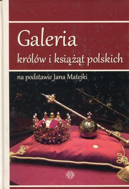 Galeria królów i książąt polskich na podstawie Jana Matejki -  | okładka