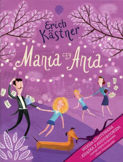 Mania czy Ania + CD - Erich Kastner   okładka