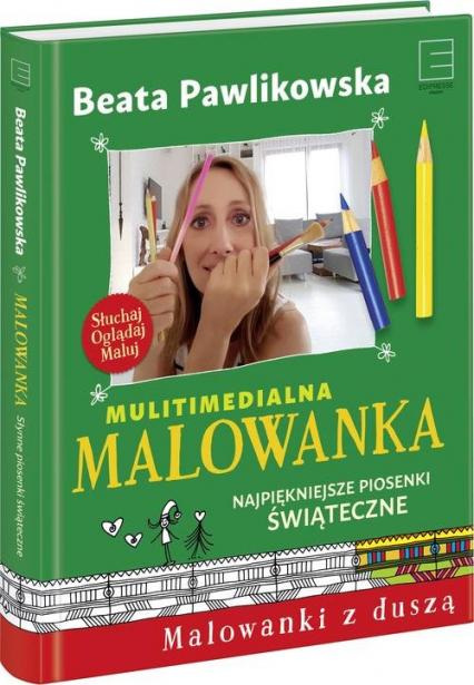 Multimedialna Malowanka Najpiękniejsze piosenki świąteczne - Beata Pawlikowska | okładka