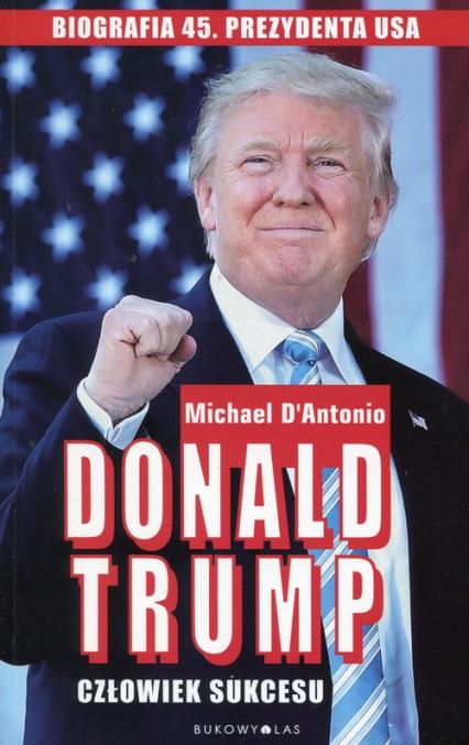 Donald Trump Człowiek sukcesu - Michael DAntonio | okładka