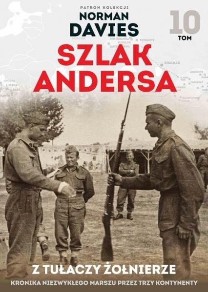 Szlak Andersa 10. Z tułaczy żołnierze. - zbiorowe opracowanie | okładka