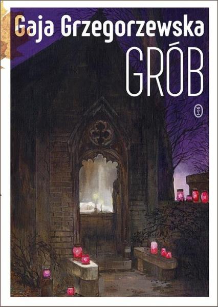 Grób - Gaja Grzegorzewska   okładka