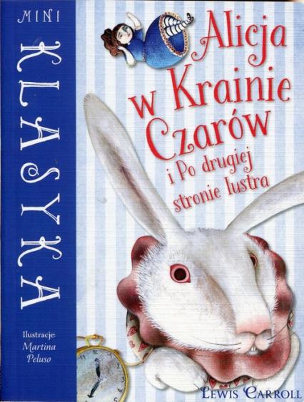 Mini Klasyka Alicja w Krainie Czarów i Po drugiej stronie lustra - Lewis Carroll | okładka