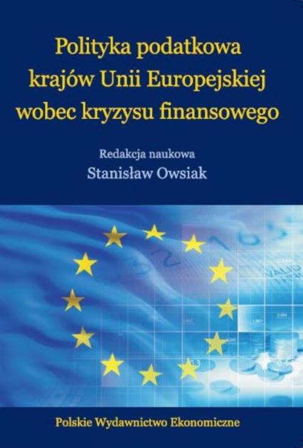 Polityka podatkowa krajów Unii Europejskiej wobec kryzysu finansowego -  | okładka