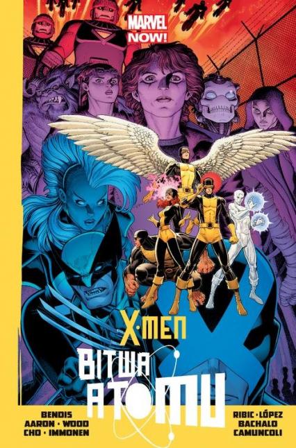 X-Men - Bitwa Atomu - Bendis Brian Michael, Wood Brian, Aaron Jason   okładka