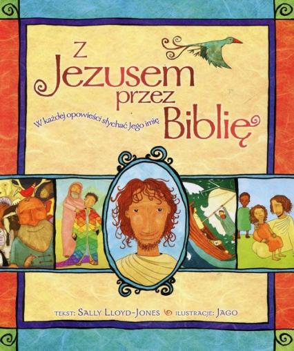 Z Jezusem przez Biblię W każdej opowieści słychać Jego imię - Sally Lloyd-Jones | okładka
