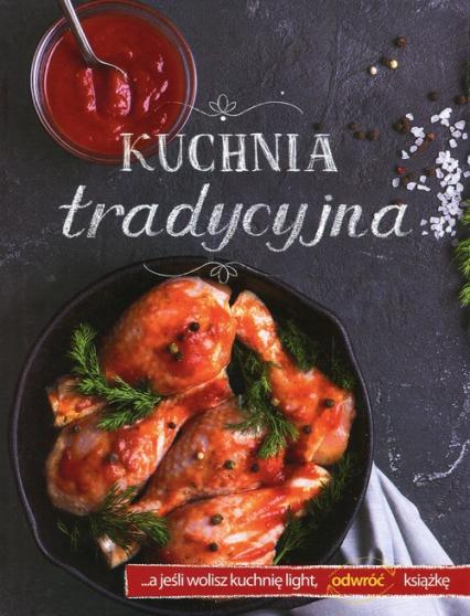 Kuchnia tradycyjna / Kuchnia light - zbiorowa praca | okładka